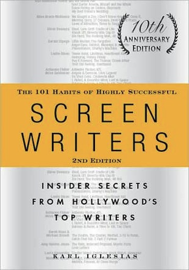 The 101 Habits of Highly Successful Screenwriters (2nd Edition)